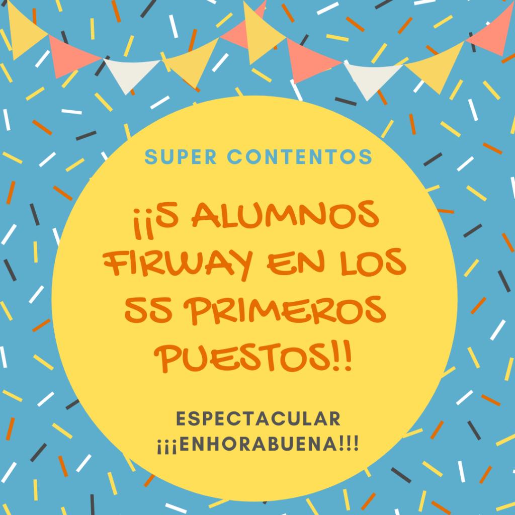 5 ALUMNOS FIRWAY EN LOS 55 PRIMEROS PUESTOS